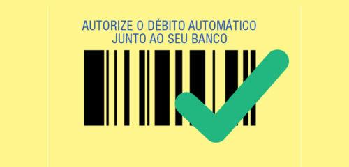 Autorize o Débito automático junto ao seu Banco.